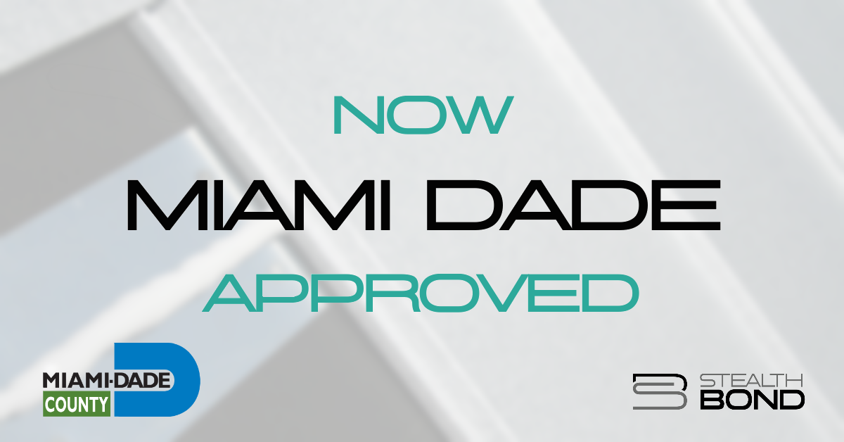 StealthBond® is Now Miami-Dade County Building Code Approved